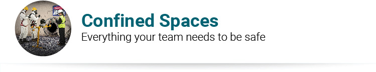 Confined Spaces Everything your team needs to be safe