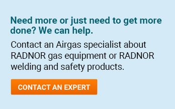 Need more or just need to get more done? We can help. Contact an Airgas specialist about RADNOR® welding support products or other RADNOR® welding or safety products. - Contact An Expert.