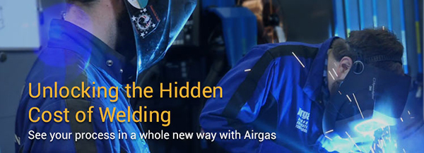 Unlocking the Hidden Cost of Welding. See your process in a while new way with Airgas.